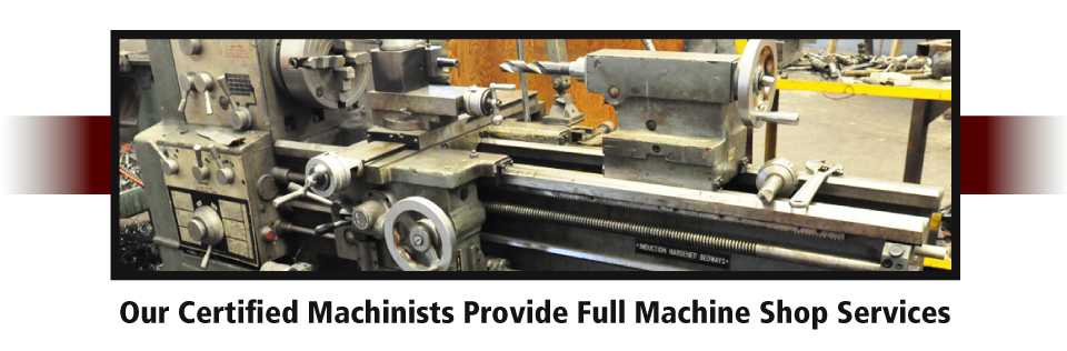 Our Certified Machinists Provide Full Machine Shop Services